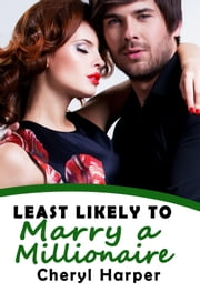 Least Likely to Marry a Millionaire ebook by Cheryl Harper