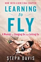 Learning to Fly ebook by Steph Davis