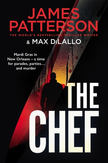 The Chef - Murder at Mardi Gras ebook by James Patterson