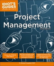 Idiot's Guides: Project Management, Sixth Edition ebook by G. Michael Campbell PMP