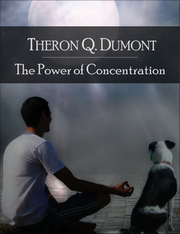 the power of concentration by theron q dumont pdf