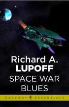 Space War Blues ebook by