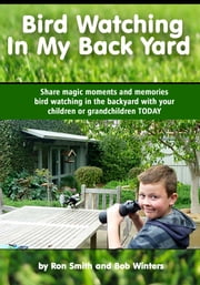 Bird Watching In My Back Yard ebook by Ron Smith
