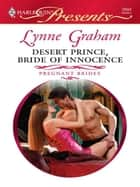 Desert Prince, Bride of Innocence ebook by Lynne Graham
