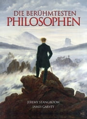 Die Berühmtesten Philosophen ebook by James Garvey