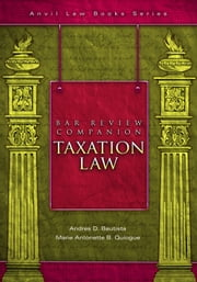 Bar Review Companion: Taxation ebook by Andres D. Bautista,Marie Antonette Quiogue
