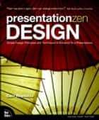 Presentation Zen Design: Simple Design Principles and Techniques to Enhance Your Presentations ebook by Garr Reynolds