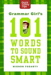 Grammar Girl's 101 Words to Sound Smart ebook by Mignon Fogarty