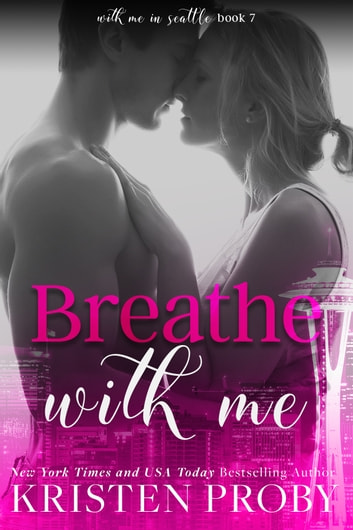 Breathe With Me eBook by Kristen Proby
