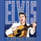 ELVIS - A Graphic Novel audiobook by Terry Collins