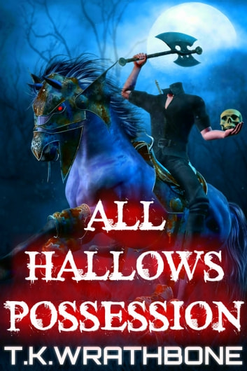 All Hallows Possession ebook by T.K. Wrathbone