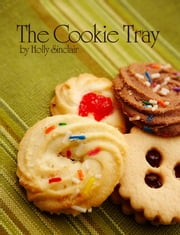The Cookie Tray ebook by Holly Sinclair