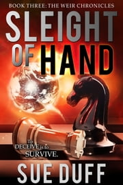 Sleight of Hand, Book Three: The Weir Chronicles ebook by Sue Duff