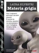 Materia grigia ebook by Laura Silvestri