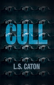 The Cull ebook by L.S. Caton
