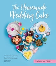 The Homemade Wedding Cake ebook by Natasha Collins