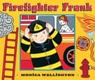 Firefighter Frank ebook by Monica Wellington