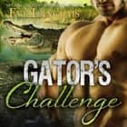 Gator's Challenge audiobook by Eve Langlais