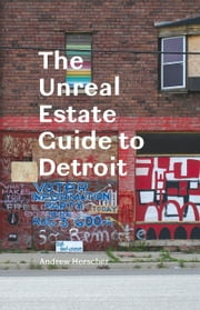 The Unreal Estate Guide to Detroit ebook by Andrew Herscher