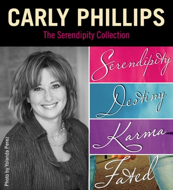 The Serendipity Collection by Carly Phillips eBook by Carly Phillips