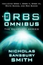 The Orbs Omnibus ebook by Nicholas Sansbury Smith