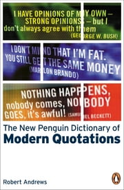 The New Penguin Dictionary of Modern Quotations ebook by Robert Andrews