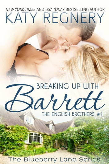Breaking Up with Barrett, The English Brothers #1 - The English Brothers, #1 ebook by Katy Regnery