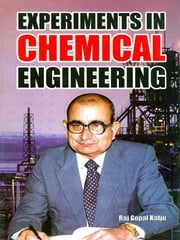 Experiments in Chemical Engineering ebook by Raj Gopal Katju
