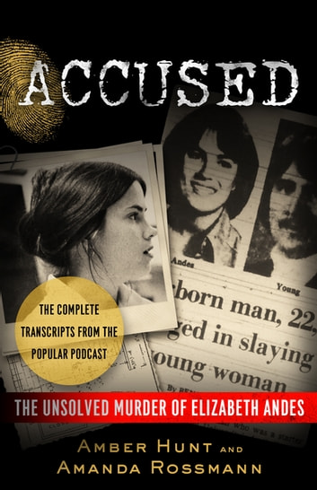 Accused - The Unsolved Murder of Elizabeth Andes ebook by Amber Hunt