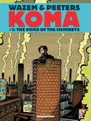 Koma #1 : The Voice of Chimneys - The Voice of Chimneys ebook by Pierre Wazem,Frederik Peeters,Albertine Ralenti