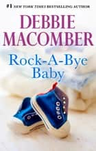 Rock-A-Bye Baby eBook by Debbie Macomber