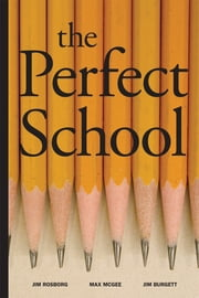 The Perfect School ebook by Jim Burgett