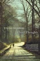 Third Thoughts ebook by Steven Weinberg