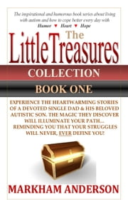 The Little Treasures Collection-Book One - Little Treasures, #1 ebook by Markham Anderson