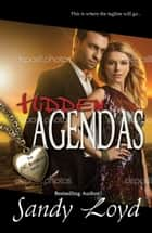 Hidden Agendas ebook by Sandy Loyd