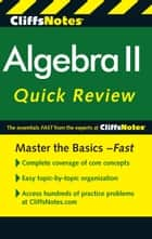 CliffsNotes Algebra II Quick Review, 2nd Edition ebook by David A Herzog, Edward Kohn