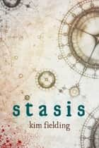 Stasis ebook by Kim Fielding