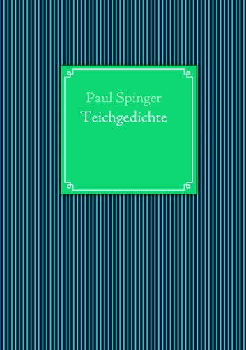 Teichgedichte ebook by Paul Spinger