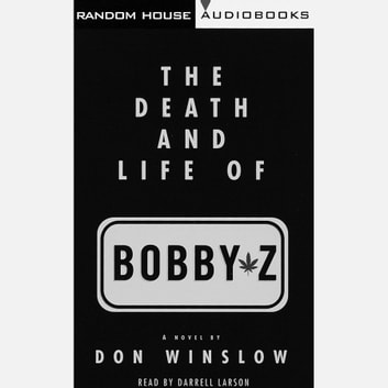 The Death and Life of Bobby Z audiobook by Don Winslow