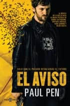 El aviso (e-original) ebook by Paul Pen