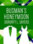 Busman's H0neymoon ebook by Dorothy L. Sayers