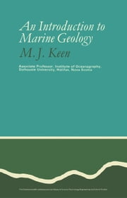An Introduction to Marine Geology ebook by Keen, M. J.