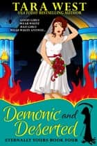 Demonic and Deserted ebook by Tara West