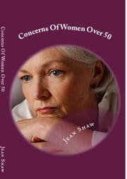 Concerns Of Women Over 50 ebook by Jean Shaw