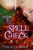 Spell Check ebook by Ariella Moon