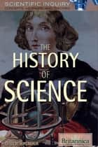 The History of Science ebook by Britannica Educational Publishing, Hope Merlin