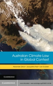 Australian Climate Law in Global Context ebook by Alexander Zahar,Jacqueline Peel,Lee Godden