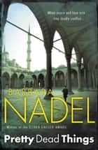 Pretty Dead Things (Inspector Ikmen Mystery 10) ebook by Barbara Nadel