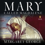 Mary, Called Magdalene audiobook by Margaret George