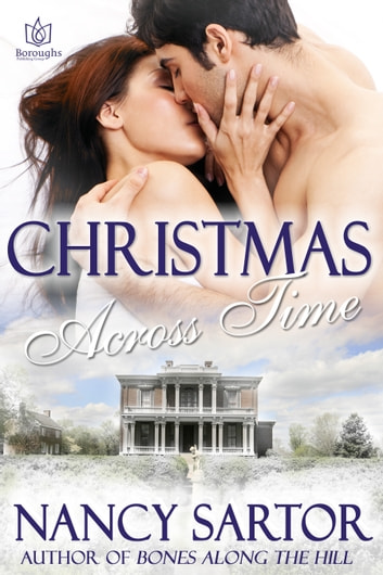 Christmas Across Time ebook by Nancy Sartor